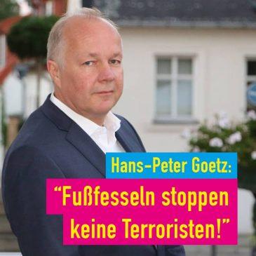 Fußfesseln stoppen keine Terroristen